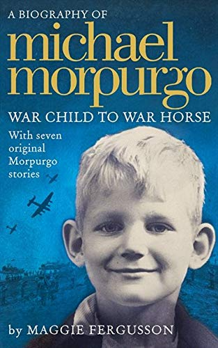 9780007531769: Michael Morpurgo: War Child to War Horse