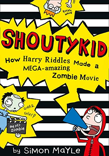 9780007531882: How Harry Riddles Made a Mega-Amazing Zombie Movie (Shoutykid, Book 1)