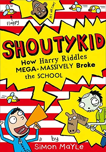 9780007531899: How Harry Riddles Mega-Massively Broke the School (Shoutykid, Book 2)