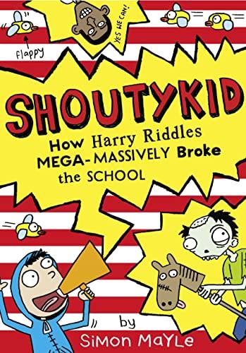 9780007531899: How Harry Riddles Mega-Massively Broke the School (Shoutykid)