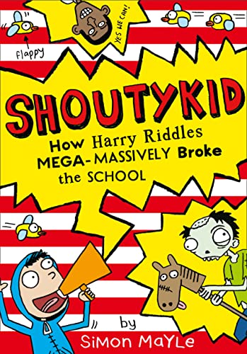 9780007531899: How Harry Riddles Mega-Massively Broke the School (Shoutykid)