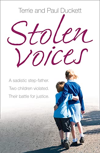 9780007532230: Stolen Voices: A sadistic step-father. Two children violated. Their battle for justice.