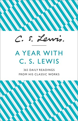9780007532827: A Year With C. S. Lewis: 365 Daily Readings from His Classic Works
