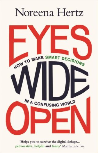 9780007532971: Eyes Wide Open: How to Make Smart Decisions in a Confusing World