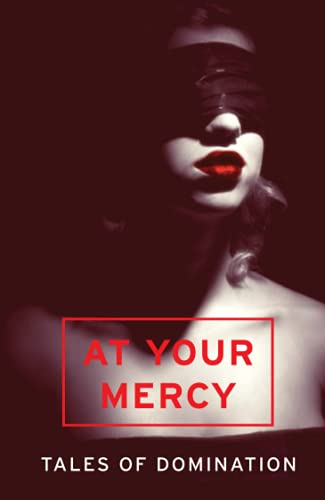 9780007534876: At Your Mercy: Tales of Domination