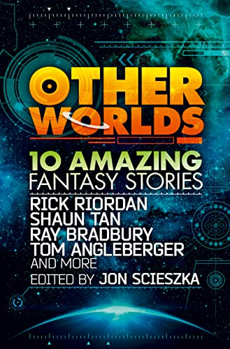 9780007535026: Other Worlds (feat. stories by Rick Riordan, Shaun Tan, Tom Angleberger, Ray Bradbury and more)