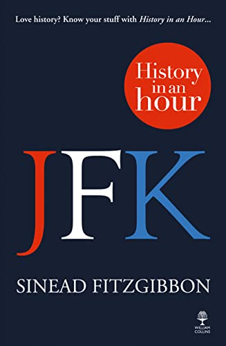 9780007536535: JFK: History in an Hour