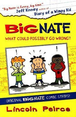 9780007537433: Big Nate Compilation 1: What Could Possibly Go Wrong?
