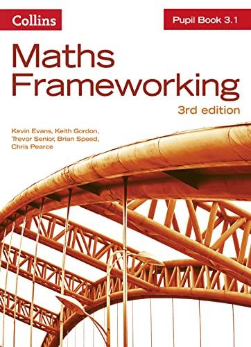 Maths Frameworking — Pupil Book 3.1 [Third Edition]: Evans, Kevin