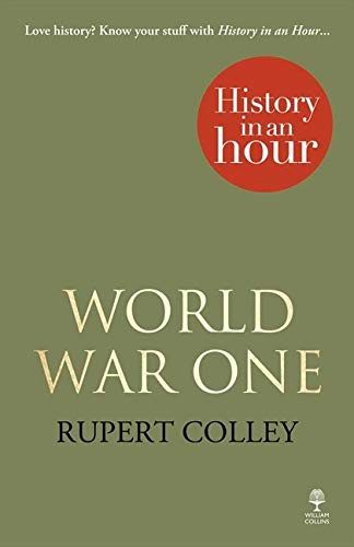 9780007539116: World War One: History in an Hour