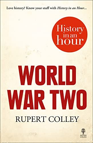 9780007539123: World War Two: History in an Hour