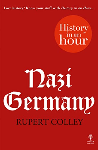 9780007539147: Nazi Germany: History in an Hour