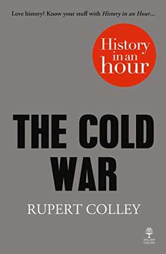 9780007539154: The Cold War: History in an Hour