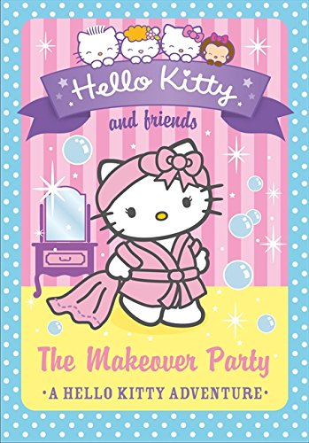 9780007540662: The Makeover Party (Hello Kitty and Friends, Book 11)