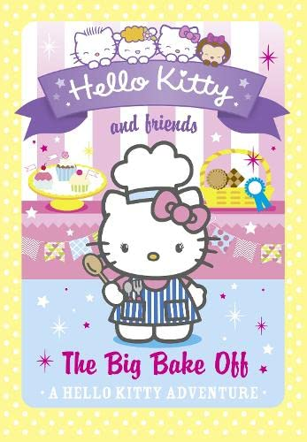 9780007540723: The Big Bake Off (Hello Kitty and Friends, Book 18)