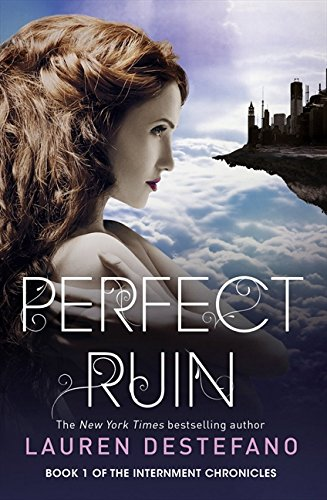 9780007541201: Perfect Ruin (Internment Chronicles, Book 1)