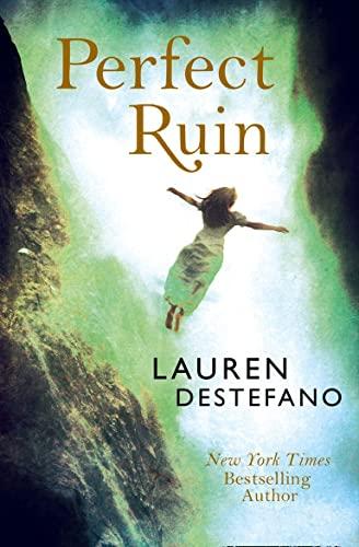Perfect Ruin (Internment Chronicles, Book 1): DeStefano, Lauren