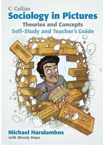 Sociology in Pictures - Theories and Concepts: Self-Study and Teacher's Guide: Haralambos, ...