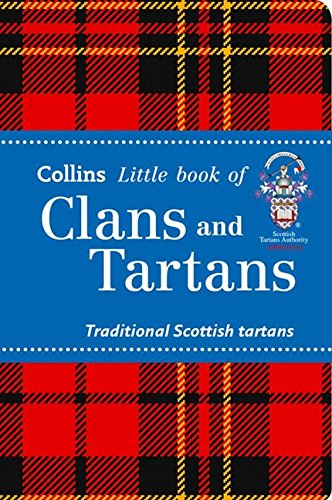 9780007543960: Clans and Tartans: Traditional Scottish tartans (Collins Little Books)