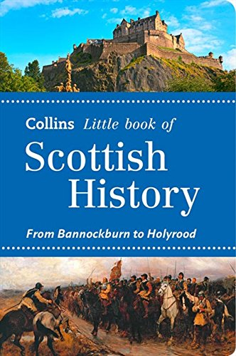 9780007543977: Collins Little Book of Scottish History: From Bannockburn to Holyrood