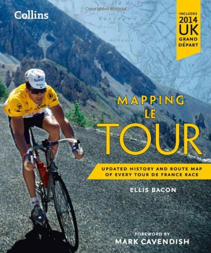 9780007543991: Mapping Le Tour: The Unofficial History of All 100 Tour de France Races