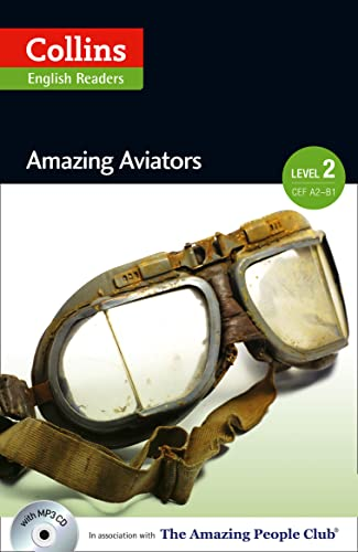 9780007544950: Amazing Aviators : A2-B1 (Collins Amazing People ELT Readers)