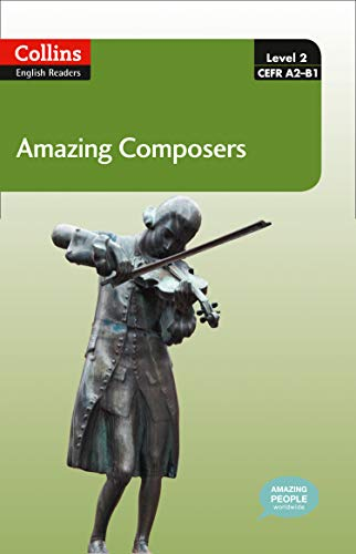 9780007545025: Amazing Composers : A2-B1 (Collins Amazing People ELT Readers)