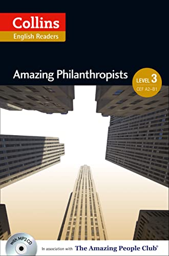 9780007545049: Amazing Philanthropists: B1 (Collins Amazing People ELT Readers)