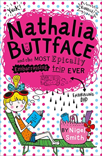 9780007545230: Nathalia Buttface and the Most Epically Embarrassing Trip Ever (Nathalia Buttface)