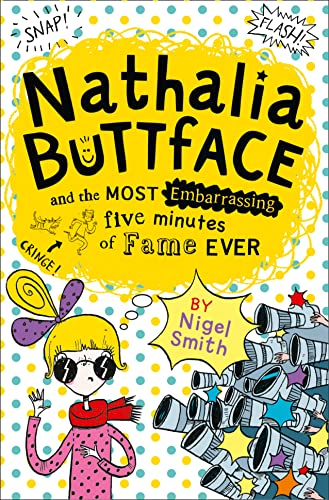 9780007545254: Nathalia Buttface and the Most Embarrassing Five Minutes of Fame Ever (Nathalia Buttface 3)
