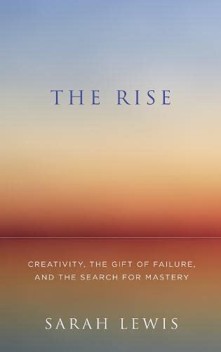 9780007546015: The Rise: Creativity, the Gift of Failure, and the Search for Mastery
