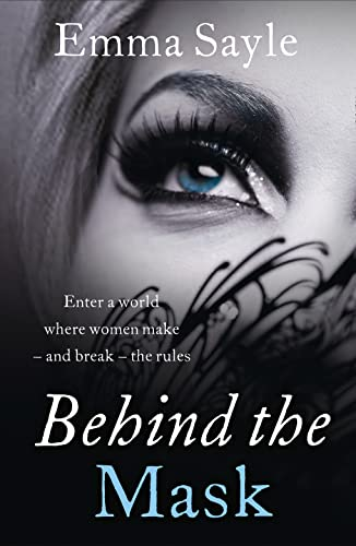9780007546169: Behind the Mask: Enter a World Where Women Make - and Break - the Rules