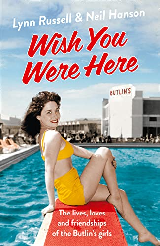 9780007546381: Wish You Were Here!: The Lives, Loves and Friendships of the Butlin's Girls