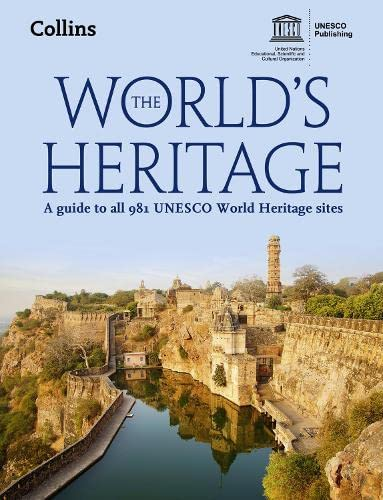 9780007546978: The World's Heritage: A Guide to All 981 UNESCO World Heritage Sites