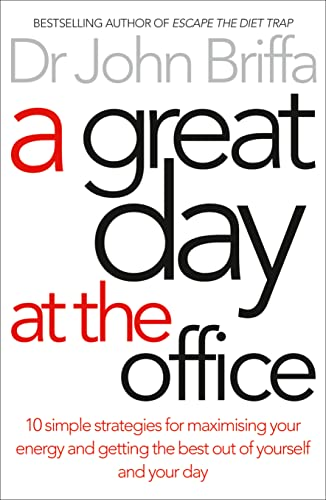 9780007547937: A Great Day at the Office: Simple Strategies to Maximize Your Energy and Get More Done More Easily