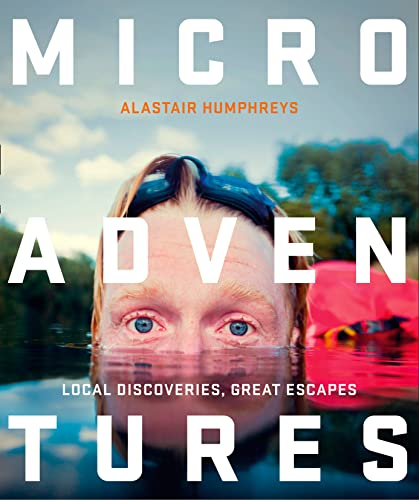 9780007548033: Microadventures: Local Discoveries for Great Escapes