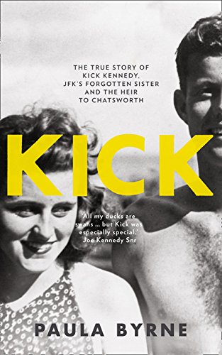 9780007548125: Kick: The True Story of Kick Kennedy, JFK's Forgotten Sister and the Heir to Chatsworth