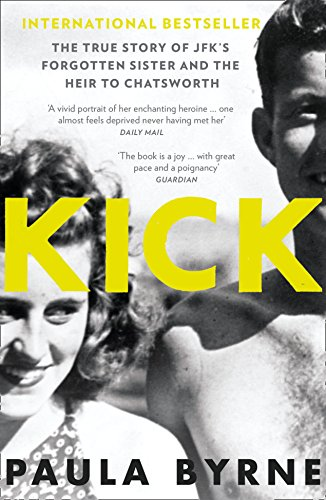 9780007548149: Kick: The True Story of Kick Kennedy, JFK's Forgotten Sister and the Heir to Chatsworth