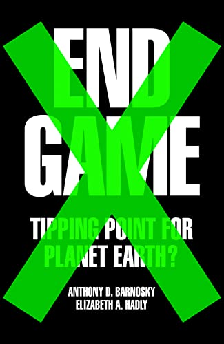 9780007548156: End Game: Tipping Point for Planet Earth
