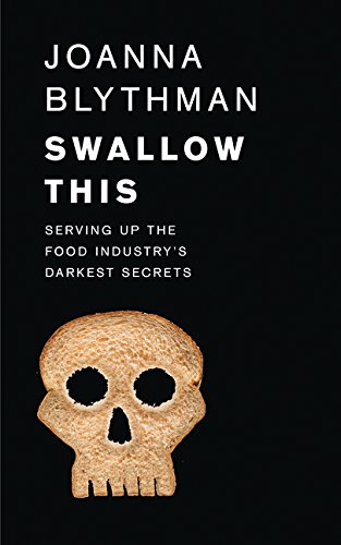 9780007548330: Swallow This: Serving Up the Food Industry's Darkest Secrets
