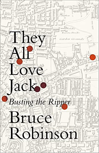 9780007548873: They All Love Jack: Busting the Ripper