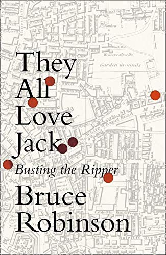 9780007548880: They All Love Jack: Busting the Ripper