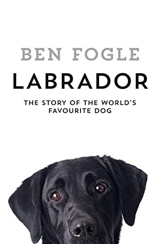 9780007549016: Labrador: The World's Favourite Dog