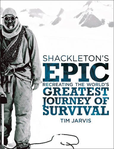 9780007549528: Shackleton's Epic: Recreating the World's Greatest Journey of Survival