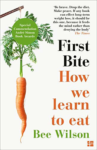 9780007549726: First Bite: How We Learn to Eat
