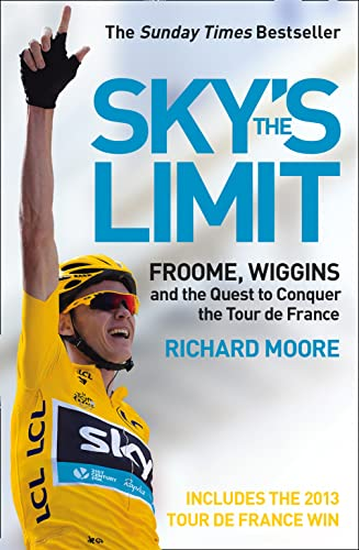 9780007549931: Sky?s the Limit: Froome, Wiggins and the Quest to Conquer the Tour de France