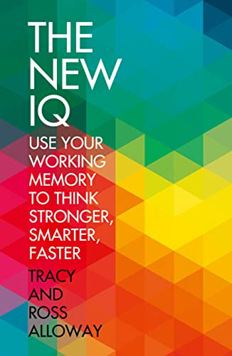 9780007550364: The New IQ: Use Your Working Memory to Think Stronger, Smarter, Faster