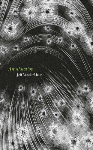 9780007550715: Annihilation: The thrilling book behind the most anticipated film of 2018 (Southern Reach Trilogy 1)