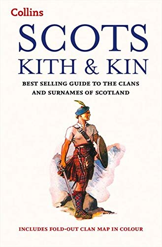 9780007551798: Collins Scots Kith and Kin: Best Selling Guide to the Clans and Surnames of Scotland
