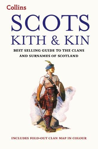 9780007551798: Collins Scots Kith and Kin: Bestselling guide to the Clans and Surnames of Scotland